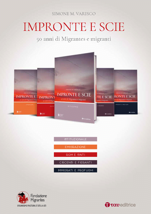 Simone M. Varisco, Impronte e scie. 50 anni di Migrantes e migranti, Tau Editrice, 2018