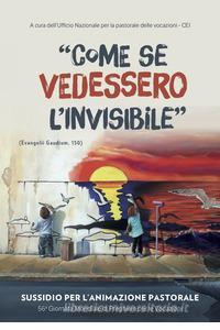 Come se vedessero l'invisibile
