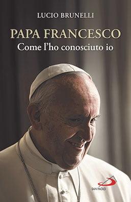 Lucio Brunelli, Papa Francesco come l'ho conosciuto io, copertina
